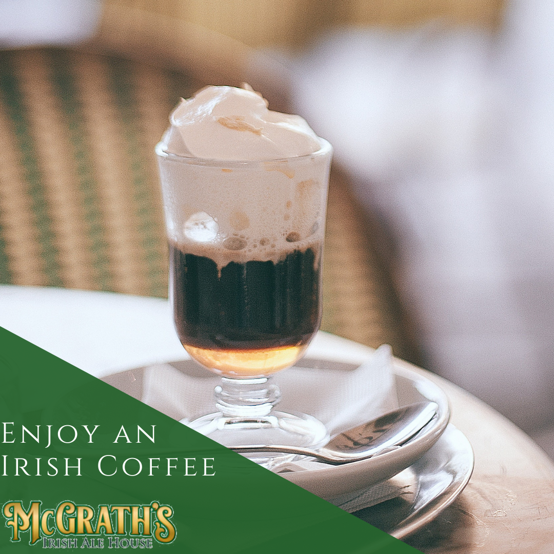 Enjoy an Irish Coffee Today